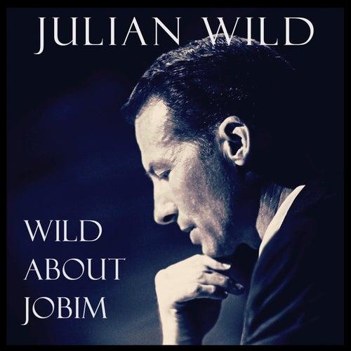 Wild About Jobim (Deluxe Master) by Julian Wild