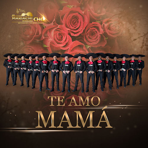 Te Amo Mamá by Mariachi Internacional CHG  De Gamaliel Contreras Huerta