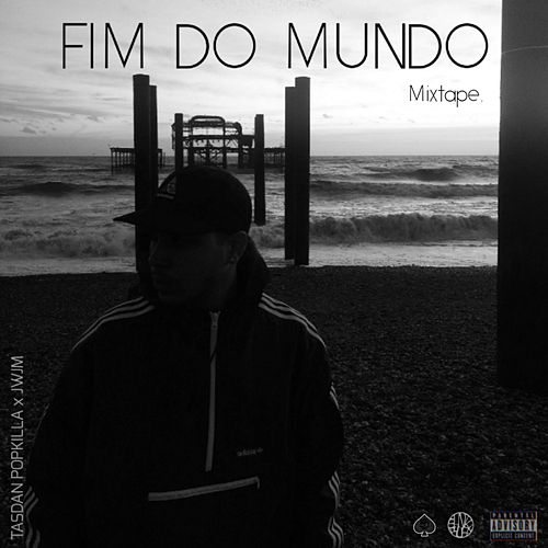 Fim do Mundo Mixtape de TasDan
