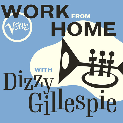 Work From Home with Dizzy Gillespie by Dizzy Gillespie