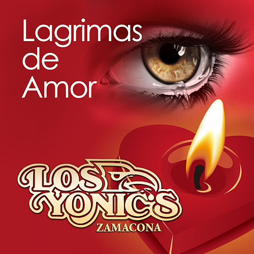 Lagrimas de Amor de Los Yonics
