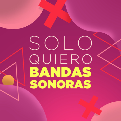 Solo Quiero Bandas Sonoras de Various Artists