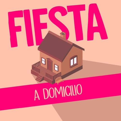 Fiesta a Domicilio von Various Artists