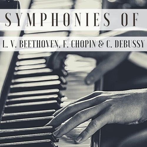 Symphonies of L. V. Beethoven, F. Chopin & C. Debussy von Friedrich Gulda