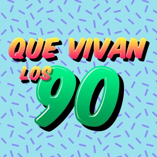 Que Vivan los 90 de Various Artists