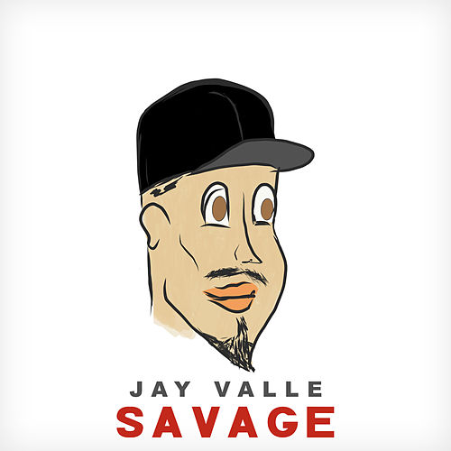 Savage by Jay Valle