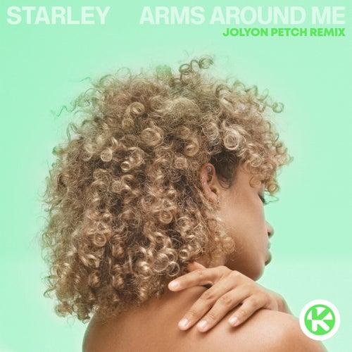 Arms Around Me (Jolyon Petch Remix) von Starley