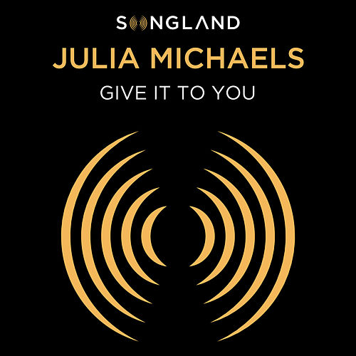 Give It To You (from Songland) de Julia Michaels