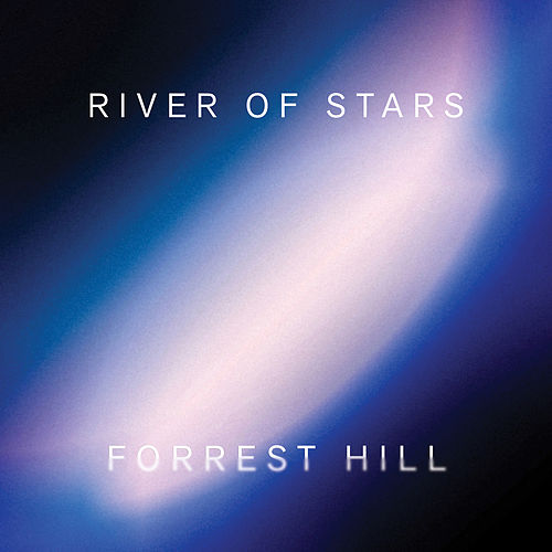 River of Stars by Forrest Hill