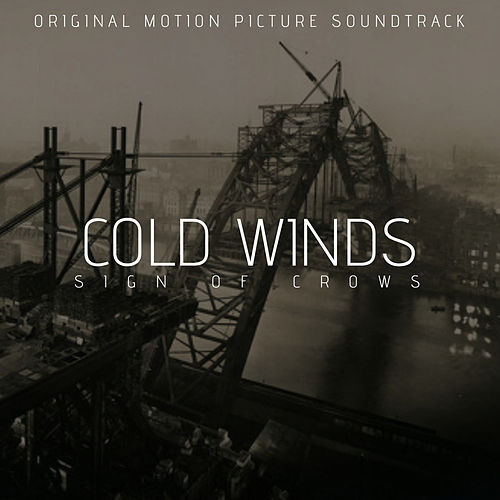 Cold Winds (Original Motion Picture Soundtrack) von Sign Of Crows