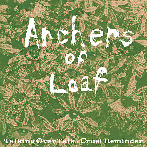 Talking Over Talk / Cruel Reminder de Archers of Loaf