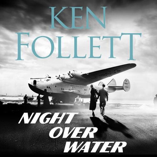 Night Over Water (Unabridged) von Ken Follett