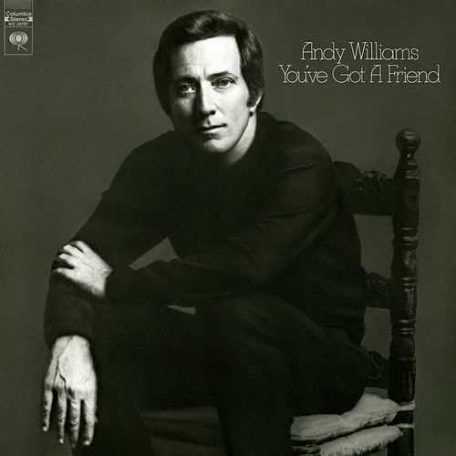 You've Got a Friend von Andy Williams