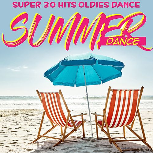 Summer Dance (Super 30 Hits Oldies Dance) by Various Artists