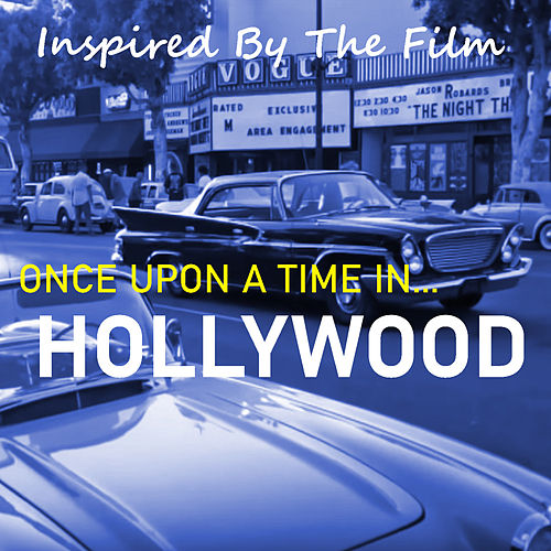 Inspired By The Film 'Once Upon A Time In Hollywood' by Various Artists