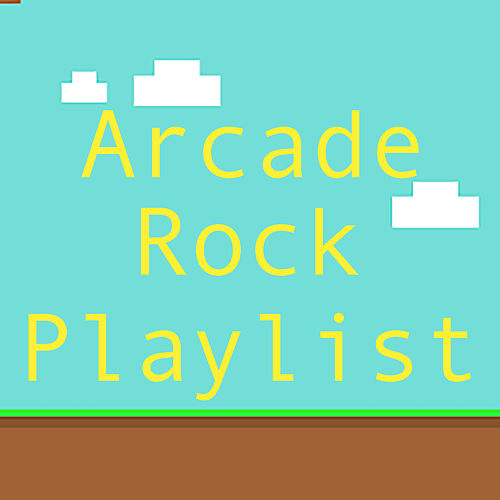 Arcade Rock Playlist by Various Artists