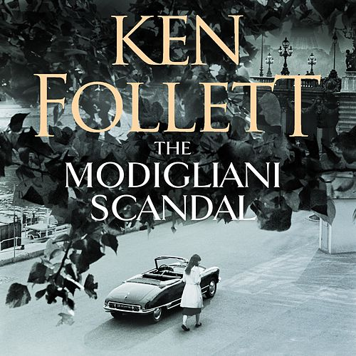 The Modigliani Scandal (Unabridged) von Ken Follett