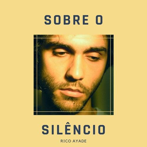 Sobre o Silêncio by Rico Ayade