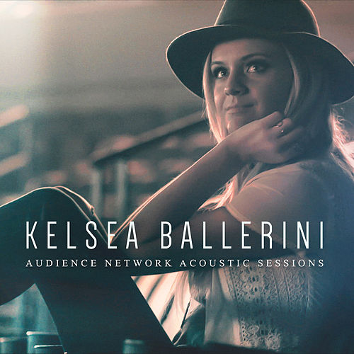 Audience Network Acoustic Sessions by Kelsea Ballerini