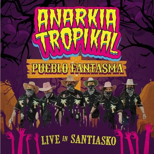 Pueblo Fantasma (En Vivo) di Anarkia Tropikal