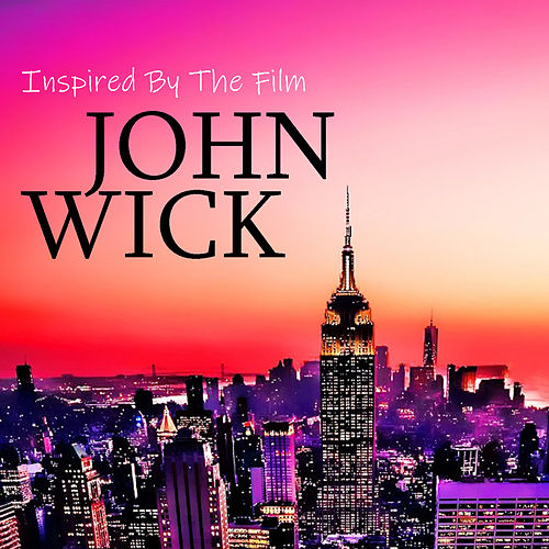 Inspired By The Film 'John Wicks' by Various Artists