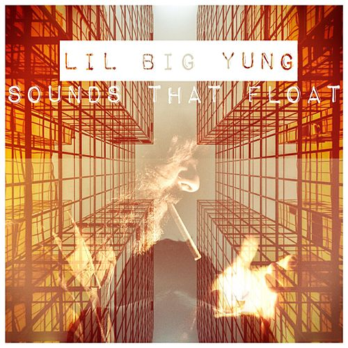 Sounds That Float by Lil Big Yung