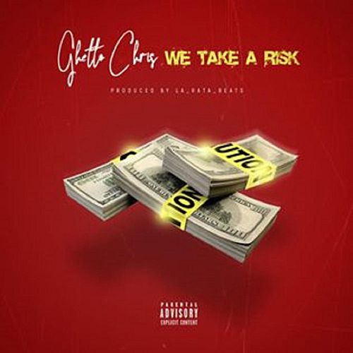 We Take a Risk by Ghetto Chris