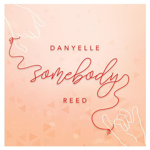 Somebody by Danyelle Reed