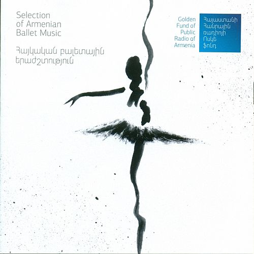 Selection of Armenian Ballet Music de Various Composers