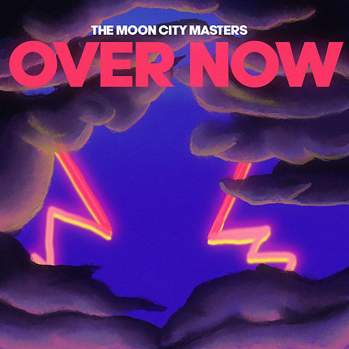 Over Now by The Moon City Masters