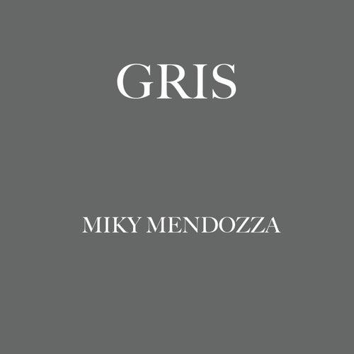 Gris von Miky Mendozza