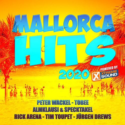 Mallorca Hits 2020 Powered by Xtreme Sound von Varios Artists