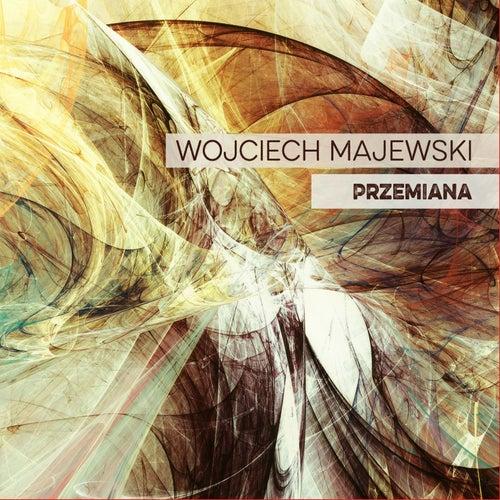 Przemiana von Wojciech Majewski