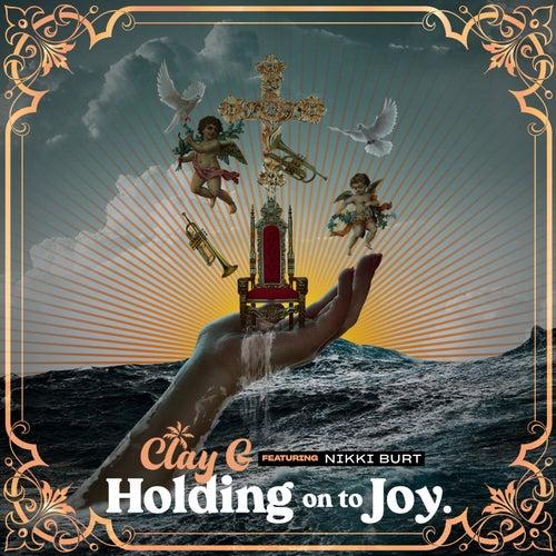 Holding On To Joy von Clay G