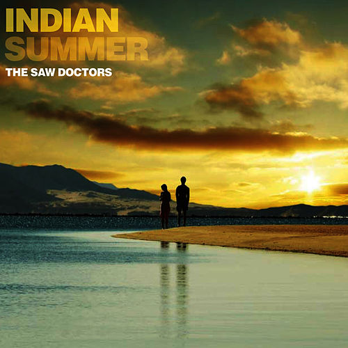 Indian Summer - Single von The Saw Doctors