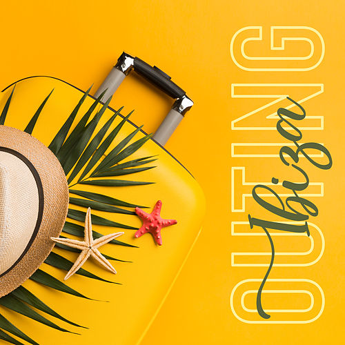 Ibiza Outing: Chill Music for a Vacation Out of Town von Ibiza Chill Out