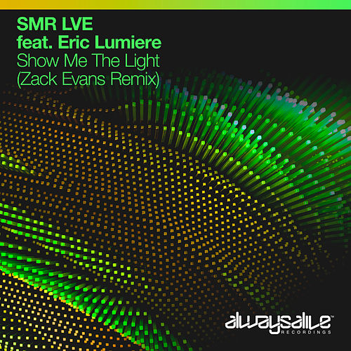 Show Me The Light (Zack Evans Remix) van SMR LVE