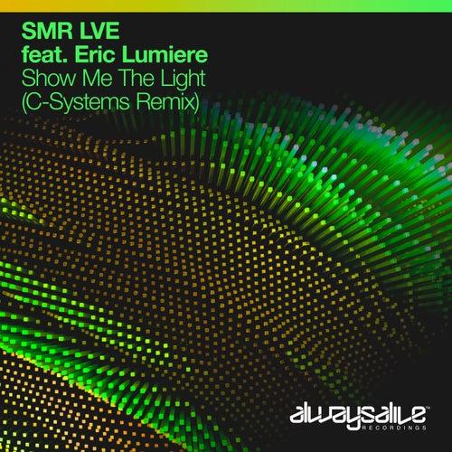 Show Me The Light (C-Systems Remix) van SMR LVE