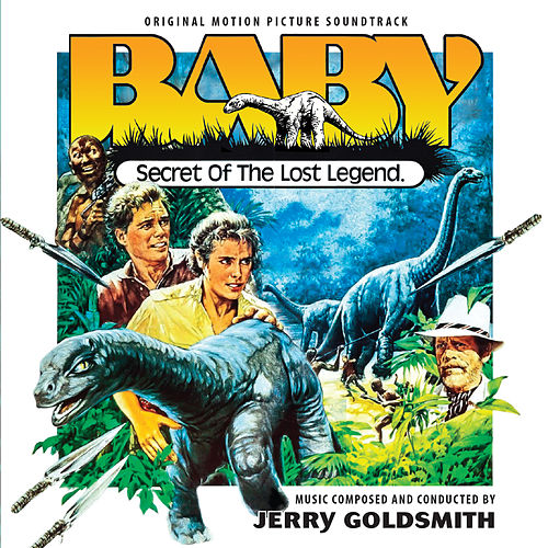 Baby: Secret of the Lost Legend (Original Motion Picture Soundtrack) di Jerry Goldsmith
