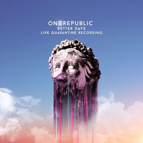 Better Days (Live Quarantine Recording) von OneRepublic