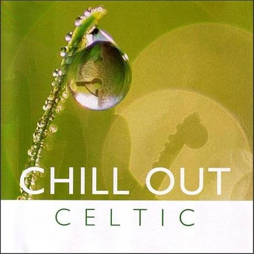 Chill Out Celtic by Global Journey