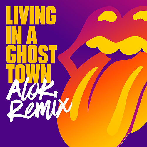 Living In A Ghost Town (Alok Remix) von The Rolling Stones