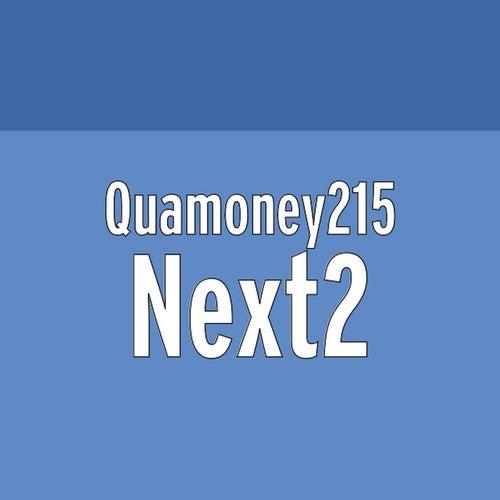 Next2 by Quamoney215