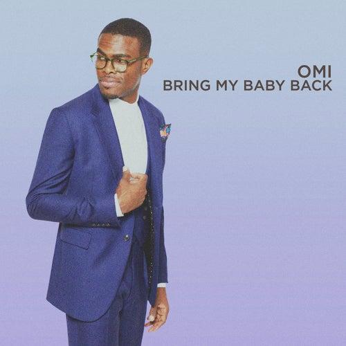 Bring My Baby Back di OMI