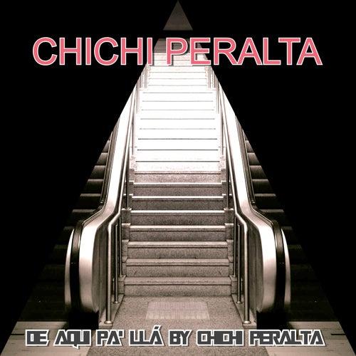 De aqui pa' llá de Chichi Peralta