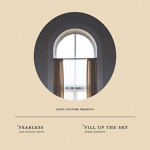 Fearless / Fill Up The Sky (Live) by Jesus Culture