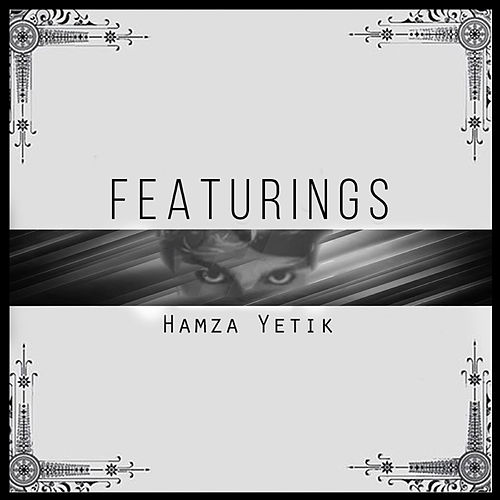 Featurings von Hamza Yetik