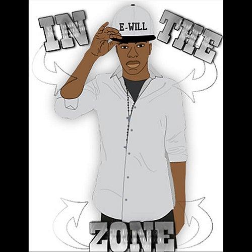 In The Zone de E-Will