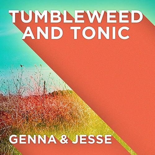 Tumbleweed and Tonic de Genna