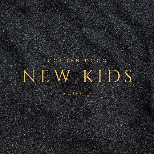 New Kids by Golden Dogg